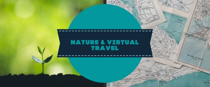 Nature and Virtual Travel 2